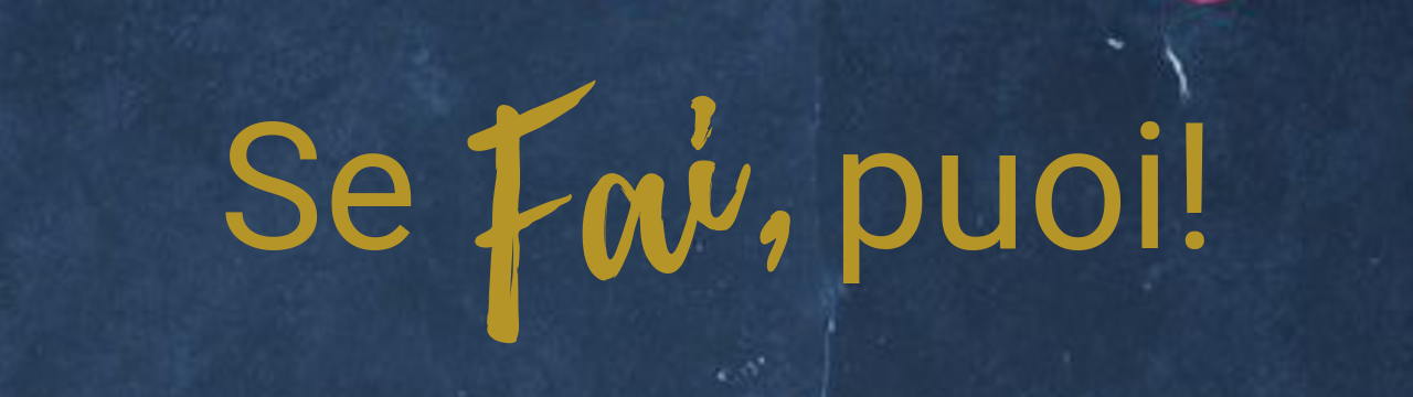 se FAI, puoi! © Paola Nosari coach-per-donne-in-rinascita-2019