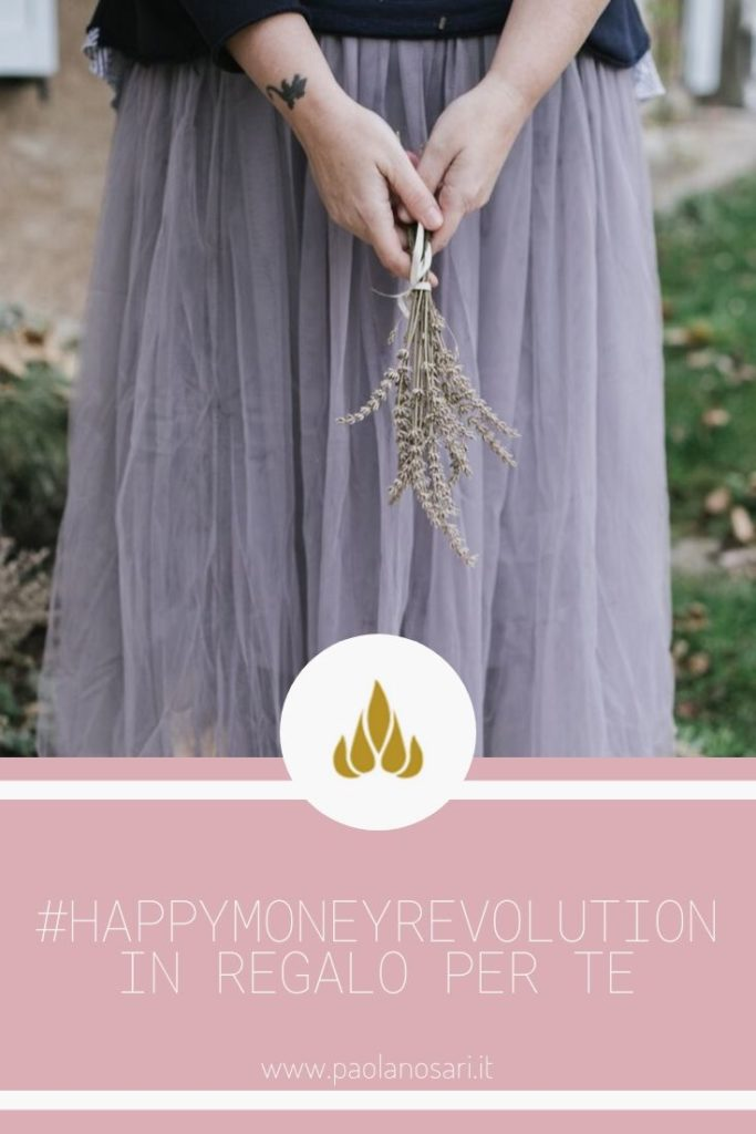 Happymoneyrevolution Corsi Percorsi Servizi @ Paola-Nosari-Money-Mentor-Business-Strategist-2019