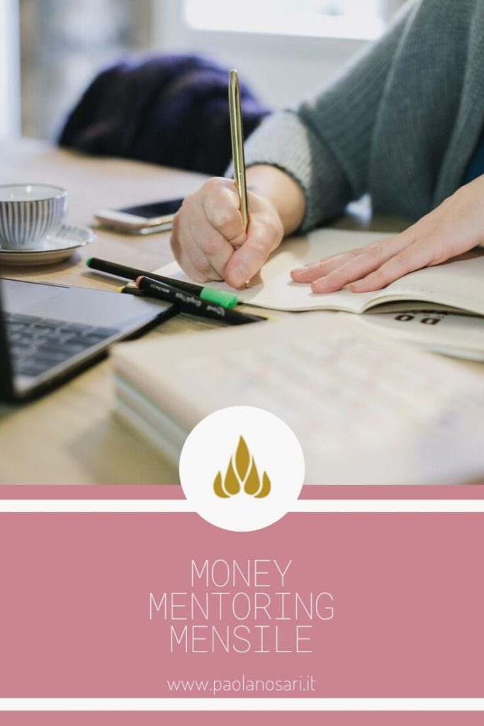 Money Mentoring Mensile Corsi Percorsi Servizi @ Paola-Nosari-Money-Mentor-Business-Strategist-2019